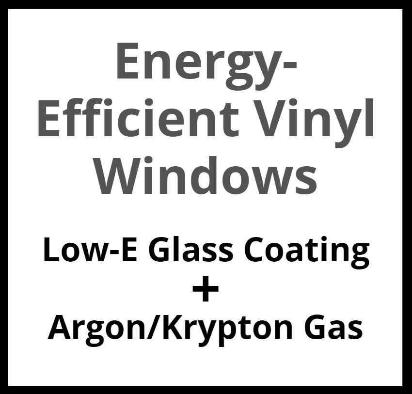 Vinyl windows are energy efficient.